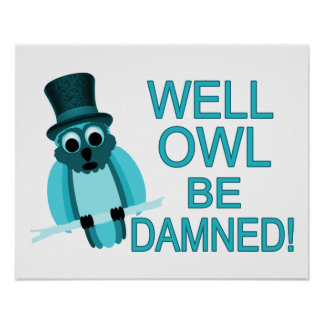 Well Owl Be Damned! Poster