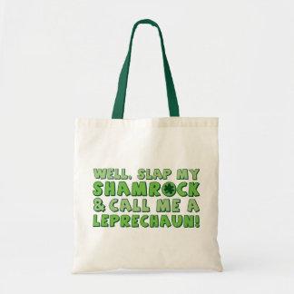 Well Slap My Shamrock & Call Me A  Leprechaun! Budget Tote Bag