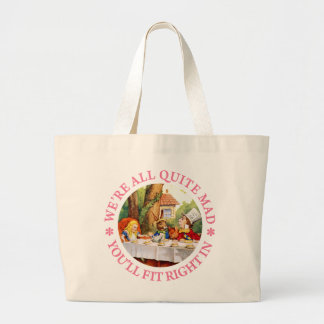WE'RE ALL QUITE MAD, YOU'LL FIT RIGHT IN! JUMBO TOTE BAG