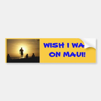 westin 008, WISH I WAS ON MAUI! Bumper Sticker