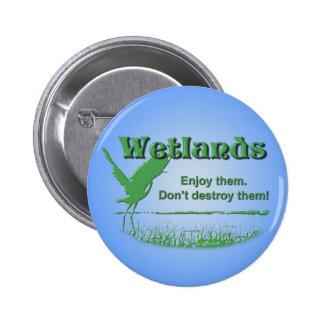Wetlands. Enjoy Them, Don't Destroy Them 6 Cm Round Badge