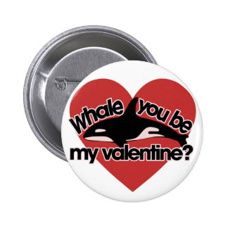 Whale you be my Valentine 6 Cm Round Badge