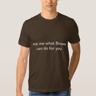What can brown do for you... tees