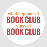 What Happens at Book Club Stays at Book Club Round Sticker