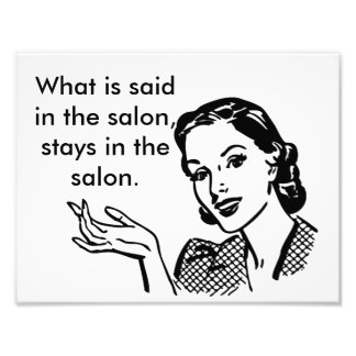 What is said in the salon stays in the salon poste art photo