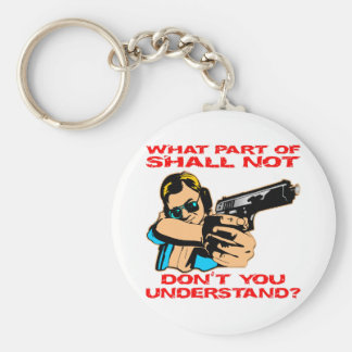 What Part Of Shall Not Don't You Understand Basic Round Button Key Ring