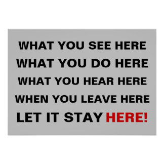 What you see here, what you do here, what you hea poster