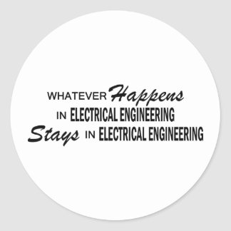 Whatever Happens - Electrical Engineering Round Sticker
