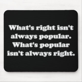 Whats right isn't always popular mouse pad
