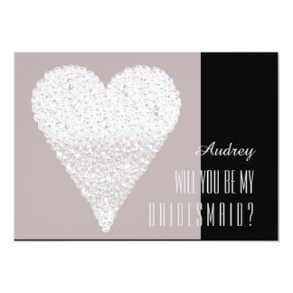 White heart shape Will you be my Bridesmaid? 13 Cm X 18 Cm Invitation Card