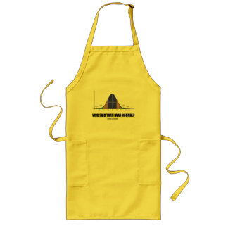 Who Said That I Was Normal? (Stats Humor) Long Apron