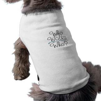 Who Walks Who? Sleeveless Dog Shirt