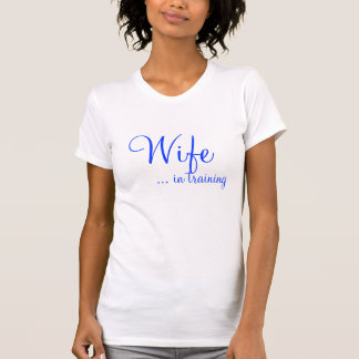 Wife... in training shirt