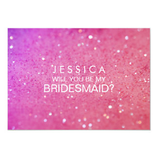 Will You Be My Bridesmaid Pink Glitter Card 13 Cm X 18 Cm Invitation Card