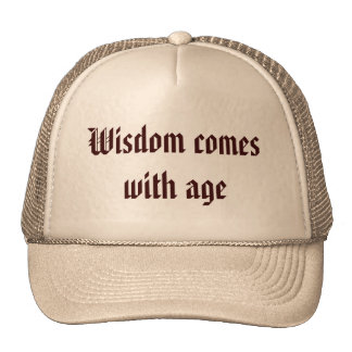 Wisdom comes with age cap