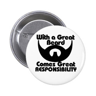 With a great beard comes great resposibility 6 cm round badge