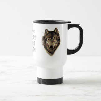 Wolf and Pack Quote - Animal Collection Stainless Steel Travel Mug