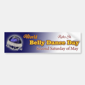 World Belly Dance Day-- Second Saturday of May! Bumper Sticker