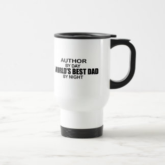 World's Best Dad by Night - Author Stainless Steel Travel Mug