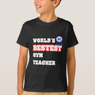 World's Bestest Gym Teacher Tshirt
