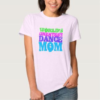 WORLD'S GREATEST DANCE MOM Multi Tee Shirt