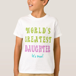 World's Greatest Daughter Shirts