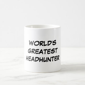 """World's Greatest Headhunter"" Mug"
