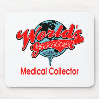World's Greatest Medical Collector Mouse Pad