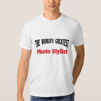 World's Greatest Photo stylist T-shirts