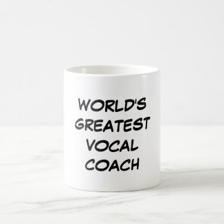 """World's Greatest Vocal Coach"" Mug"