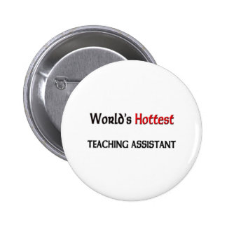 World's Hottest Teaching Assistant 6 Cm Round Badge