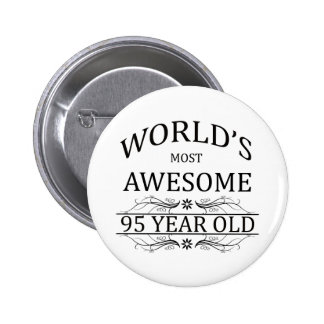 World's Most Awesome 95 Year Old 6 Cm Round Badge