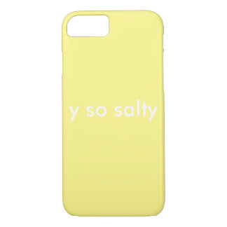 y so salty iPhone 7 case