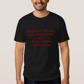 YARRRHHH! Talk like a Pirate Day T-shirt