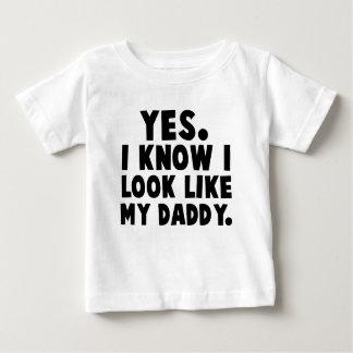 Yes, I Know I Look Like My Daddy Tshirts