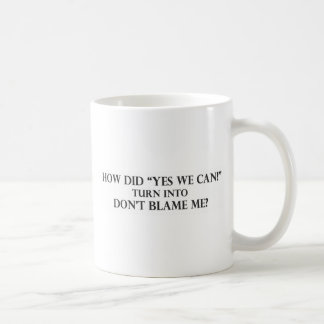 Yes We Can into Dont Blame Me.pdf Basic White Mug