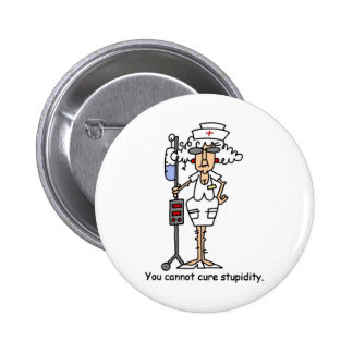 You can not cure stupidity! 6 cm round badge