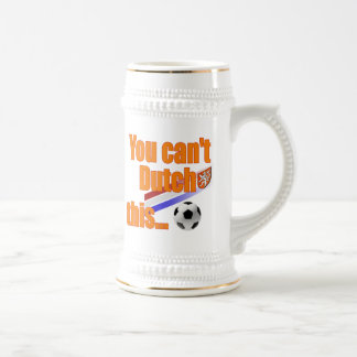 You cant Dutch This - Holland Soccer Gifts Beer Steins