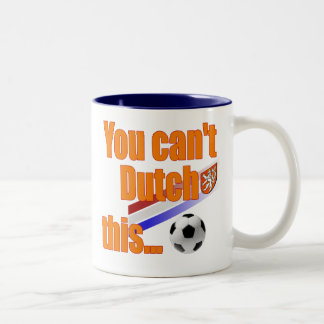 You cant Dutch This - Holland Soccer Gifts Two-Tone Mug