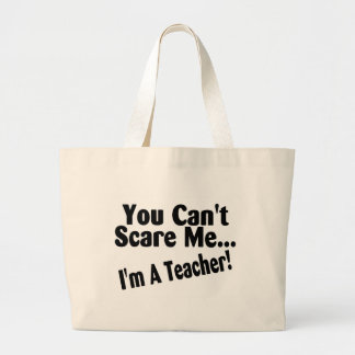 You Cant Scare Me Im A Teacher Jumbo Tote Bag
