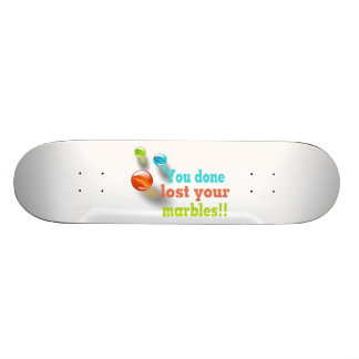 You Done Lost Your Marbles!! 18.1 Cm Old School Skateboard Deck