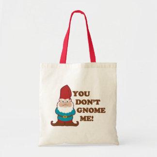 You Dont Gnome Me! Budget Tote Bag
