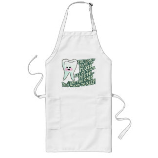 You Dont Have To Floss All Of Your Teeth Long Apron