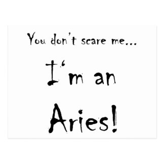 You don't scare me...Aries Postcard