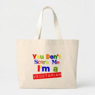 You Don't Scare Me I'm a Vegetarian Jumbo Tote Bag