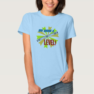 You Gained a Level Tee Shirt