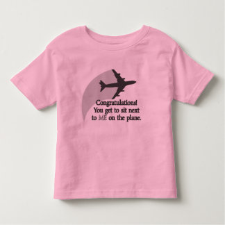You Get to Sit Next to Me on the Plane Tees