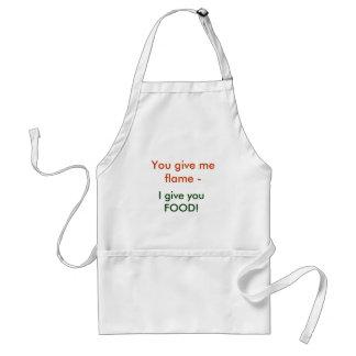 You give me flame -, I give you FOOD! Standard Apron
