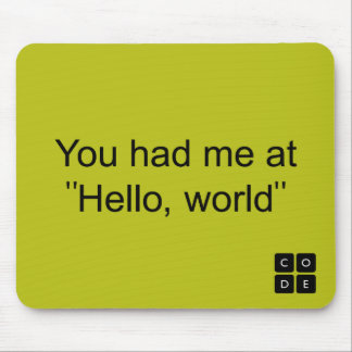 """You had me at """"Hello, world"""" Mouse Pad"""