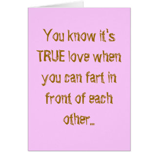 You know it's TRUE love when you can fart in fr... Greeting Card